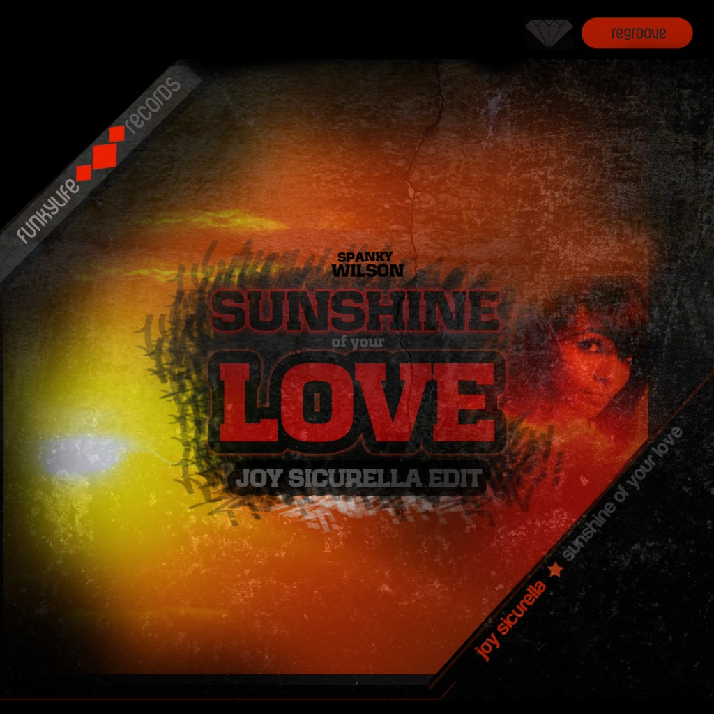 Joy Sicurella - Sunshine of your love- Edit ( Spanky Wilson )